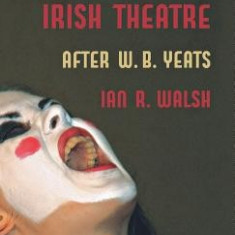 Experimental Irish Theatre: After W.B. Yeats - Carte in engleza