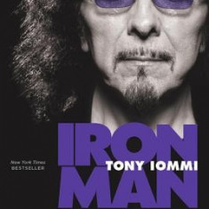 Iron Man: My Journey Through Heaven and Hell with Black Sabbath - Carte in engleza