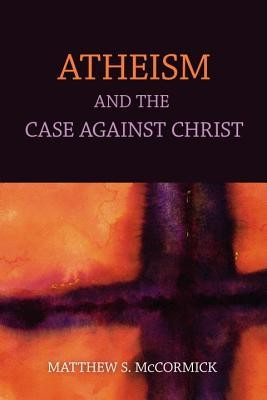 Atheism and the Case Against Christ foto mare