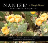 Nanise', a Navajo Herbal: One Hundred Plants from the Navajo Reservation