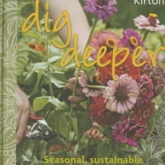 Dig Deeper: Seasonal, Sustainable Australian Gardening - Carte in engleza