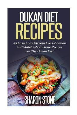 Dukan Diet Recipes: 40 Easy and Delicious Consolidation and Stabilization Phase Recipes for the Dukan Diet foto