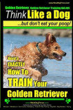 Golden Retriever, Golden Retriever Training AAA Akc Think Like a Dog, But Don': Here's Exactly How to Train Your Golden Retriever