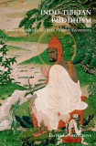 Indo-Tibetan Buddhism: Indian Buddhists & Their Tibetan Successors