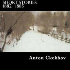 Short Stories 1882 - 1885 - Carte in engleza