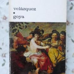 Velazquez. Goya - Jose Ortega Y Gasset, 400909 - Album Arta