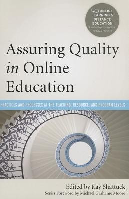 Assuring Quality in Online Education: Practices and Processes at the Teaching, Resource, and Program Levels foto