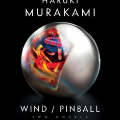 Wind/Pinball: Two Early Novels - Carte in engleza
