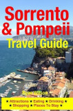 Sorrento & Pompeii Travel Guide: Attractions, Eating, Drinking, Shopping & Places to Stay