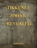 Tikkunei Zohar Revealed: The First Ever English Commentary