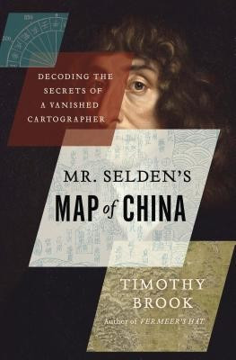 Mr. Selden's Map of China: Decoding the Secrets of a Vanished Cartographer foto