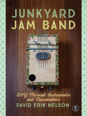 Junkyard Jam Band: DIY Musical Instruments and Noisemakers foto mare