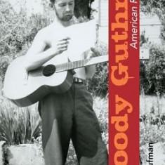 Woody Guthrie, American Radical - Carte in engleza