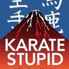 Karate Stupid - Carte in engleza