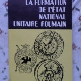 La Formation De L'etat National Unitaire Roumain - Constantin C. Giurescu, 400903 - Istorie
