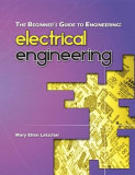 The Beginner's Guide to Engineering: Electrical Engineering
