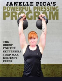 Janelle Pica's Powerful Pressing Program: The Quest for the Kettlebell 1-Rep Max Military Press