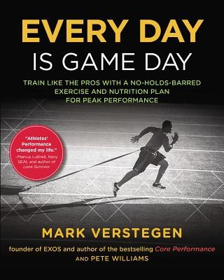 Every Day Is Game Day: Train Like the Pros with a No-Holds-Barred Exercise and Nutrition Plan for Peak Performance foto
