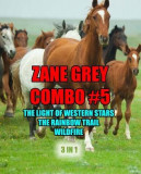Zane Grey Combo #5: The Light of Western Stars/The Rainbow Trail/Wildfire