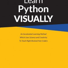 Learn Python Visually - Carte in engleza