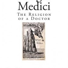 Religio Medici: The Religion of a Doctor