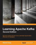 Learning Apache Kafka Second Edition