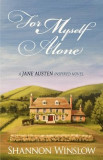 For Myself Alone: A Jane Austen Inspired Novel