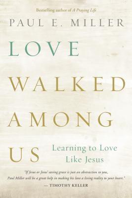 Love Walked Among Us: Learning to Love Like Jesus foto