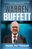 Warren Buffett: 7 Top Life and Business Lessons of Warren Buffett for Unlimited Success in Investing, Business and Life (Warren Buffet