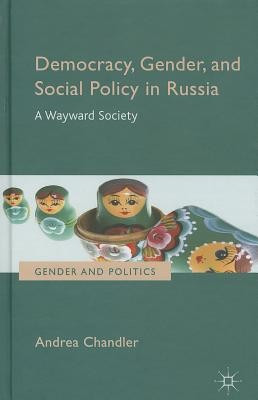 Democracy, Gender, and Social Policy in Russia: A Wayward Society foto