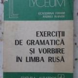 Exercitii De Gramatica Si Vorbire In Limba Rusa - Ecaterina Fodor Andrei Ivanov, 400932 - Carte in alte limbi straine