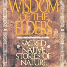Wisdom of the Elders: Sacred Native Stories of Nature - Carte in engleza