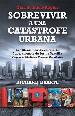 Sobrevivir a Una Catastrofe Urbana: Guia de Inicio Rapido