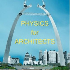 Physics for Architects - Carte in engleza