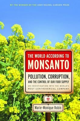 The World According to Monsanto: Pollution, Corruption, and the Control of Our Food Supply foto mare