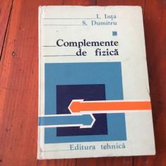 Carte - Complemente de fizica de I Inta si S Dumitru volumul I anul 1982 /416pag - Carte Fizica