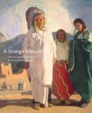A Strange Mixture: The Art and Politics of Painting Pueblo Indians