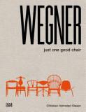 Wegner: Just One Good Chair