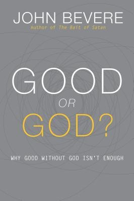 Good or God?: Why Good Without God Isn't Enough foto mare