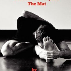 Ashtanga Yoga: Stories from Beyond the Mat - Carte in engleza
