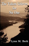 The Yukon Grieves for No One