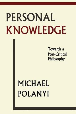 Personal Knowledge: Towards a Post-Critical Philosophy foto mare