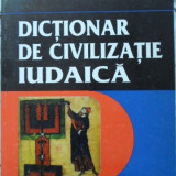 Dictionar De Civilizatie Iudaica Larousse - Jean-claude Fredouille, 400825 - Istorie