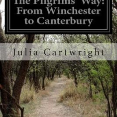 The Pilgrims' Way: From Winchester to Canterbury - Carte in engleza