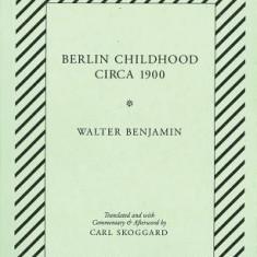 Berlin Childhood Circa 1900: By Walter Benjamin - Carte in engleza