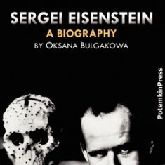 Sergei Eisenstein. a Biography