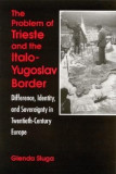 Problem of Trieste and the Italo-Y: Difference, Identity, and Sovereignty in Twentieth-Century Europe