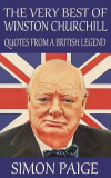 The Very Best of Winston Churchill: Quotes from a British Legend