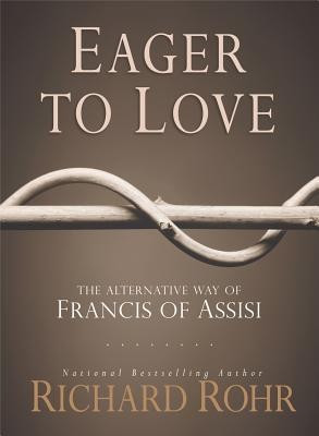 Eager to Love: The Alternative Way of Francis of Assisi foto mare
