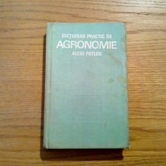 DICTIONAR PRACTIC DE AGRONOMIE - Alexe Potlog - Editura Stiintifica, 1979, 308p.